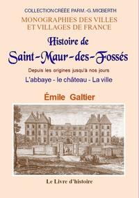 Saint-maur-des-fosses (histoire De) Depuis Les Origines Jusqu'a Nos Jours - L'abbaye Le Chateau L