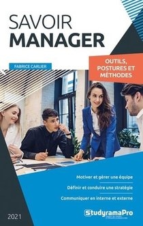 Savoir Manager : Outils, Postures, Methodes