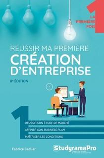 Reussir Ma Premiere Creation D'entreprise