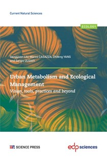Urban Metabolism And Ecological Management: Vision, Tools, Practices And Beyond