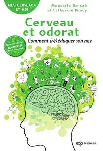 Cerveau Et Odorat : Comment (re)eduquer Son Nez (2e Edition)