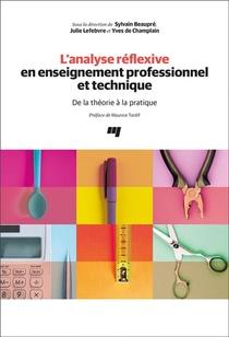 L'analyse Reflexive En Enseignement Professionnel Et Technique ; De La Theorie A La Pratique
