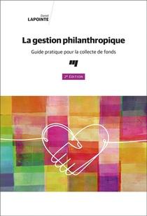 La Gestion Philanthropique ; Guide Pratique Pour La Collecte De Fonds (2e Edition)