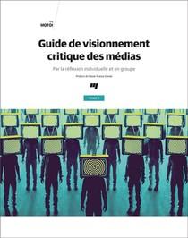 Guide De Visionnement Critique Des Medias T.1 : Par La Reflexion Individuelle Et En Groupe