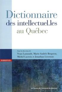 Dictionnaire Des Intellectuel.les Au Quebec
