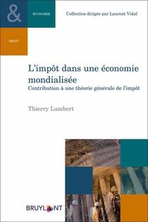 L'impot Dans Une Economie Mondialisee - Contribution A Une Theorie Generale De L'impot