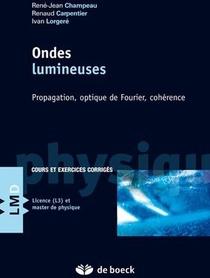 Ondes Lumineuses ; Propagation, Optique De Fourier, Coherence