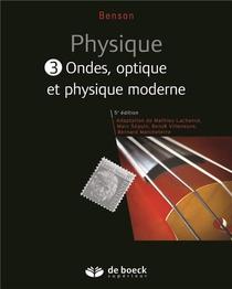 Physique T.3 ; Ondes Optiques Et Physique Moderne Manuel + Solutionnaire Numer