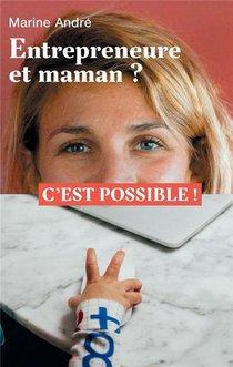 Entrepreneure Et Maman ? C'est Possible !
