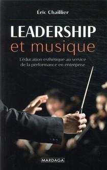 Leadership Et Musique ; L'education Esthetique Au Service De La Performance En Entreprise