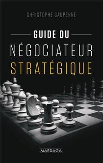 Guide Du Negociateur Strategique