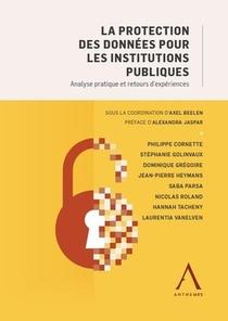 La Protection Des Donnees Pour Les Institutions Publiques ; Analyse Pratique Et Retours D'experiences