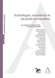 Technologies, Surveillance Et Vie Privee Du Travailleur