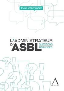 L'administrateur D'asbl : Questions-reponses