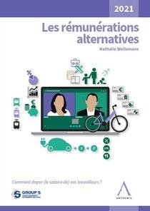 Les Remunerations Alternatives : Comment Doper (le Salaire De) Vos Travailleurs ? (edition 2021)