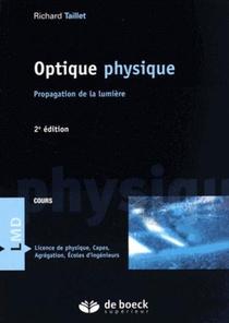 Optique Physique ; Propagation De La Lumiere (2e Edition)