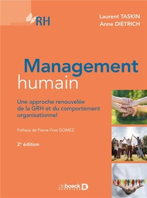 Management Humain ; Une Approche Renouvelee De La Grh Et Du Comportement Organisationnel