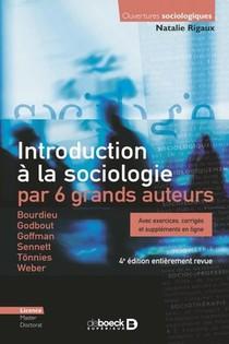 Introduction A La Sociologie Par 6 Grands Auteurs ; Avec Exercices, Corriges Et Supplements En Ligne