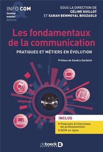 Les Fondamentaux De La Communication : Pratiques Et Metiers En Evolution