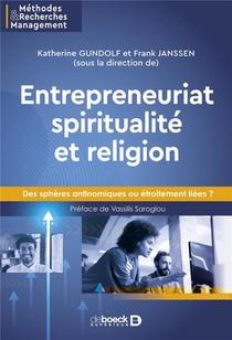 Entrepreneuriat Spiritualite Et Religion : Des Spheres Antinomiques Ou Etroitement Liees ?