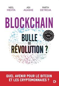Blockchain : Bulle Ou Revolution ? Quel Avenir Pour Le Bitcoin Et Les Cryptomonnaies ?