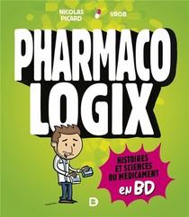 Pharmacologix : Histoires Et Sciences Du Medicament En Bd