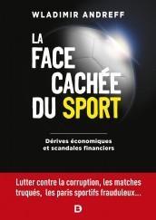 La Face Cachee Du Sport : Derives Economiques Et Scandales Financiers ; Lutter Contre La Corruption