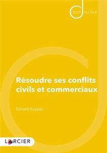 Resoudre Ses Conflits Civils Et Commerciaux