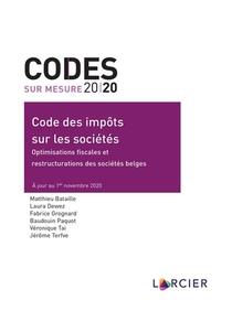 Code Des Impots Sur Les Societes ; Optimisations Fiscales Et Restructurations Des Societes Belges (edition 2020)