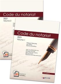 Code Annote - Code Du Notariat - 2021 - A Jour Au 1<sup>er</sup> Janvier 2021