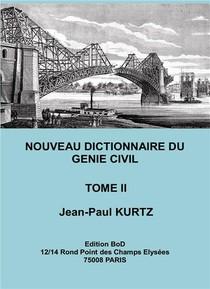 Nouveau Dictionnaire Du Genie Civil - Tome 2