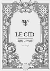 Le Cid : Une Piece De Theatre En Vers Et Alexandrins De Pierre Corneille