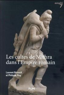 Les Cultes De Mithra Dans L'empire Romain : 550 Documents Presentes, Traduits Et Commentes