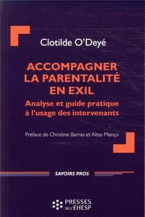 Accompagner La Parentalite En Exil ; Analyse Et Guide Pratique Pour Les Intervenants