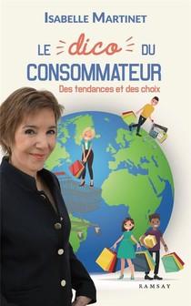 Le Dico Du Consommateur : Des Tendances Et Des Choix