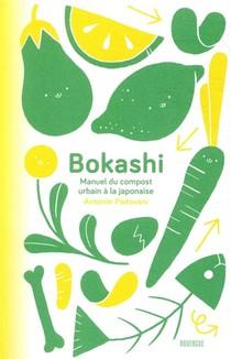 Bokashi ; Manuel Du Compost Urbain A La Japonaise