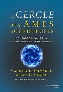 Le Cercle Des Ames Guerisseuses : Contacter L'au-dela Et Apaiser Les Souffrances