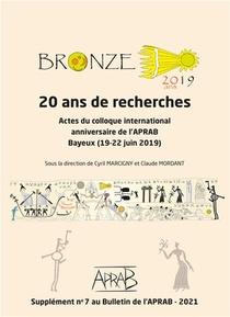 Bronze 2019, 20 Ans De Recherches