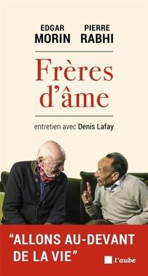 Freres D'ame ; Entretiens Avec Denis Lafay