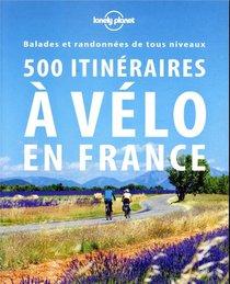 500 Itineraires A Velo En France (2e Edition)