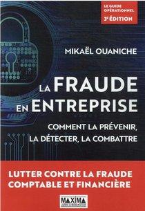 La Fraude En Entreprise : Comment La Prevenir, La Detecter, La Combattre
