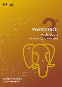 Postgresql ; Architecture Et Notions Avancees