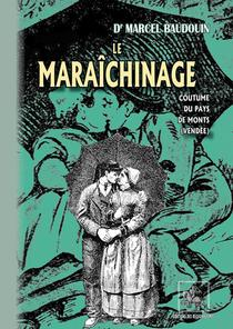 Le Maraichinage ; Coutume Du Pays De Monts, Vendee