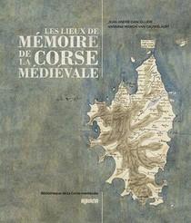 Les Lieux De Memoire De La Corse Medievale