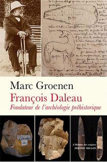 Francois Daleau, Fondateur De L'archeologie Prehistorique
