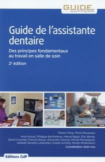 Guide De L'assistante Dentaire ; Des Principes Fondamentaux Au Travail En Salle De Soins (2e Edition)