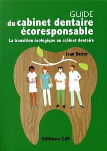 Guide Du Cabinet Dentaire Eco-responsable ; La Transition Ecologique Au Cabinet Dentaire