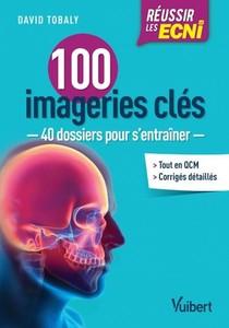 Reussir Les Ecni ; 100 Imageries Cles ; 40 Dossiers Pour S'entrainer