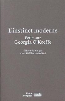 L'instinct Moderne ; Ecrits Sur Georgia O'keeffe