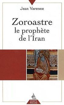 Zoroastre ; Le Prophete De L'iran
